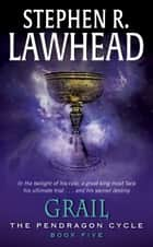 Grail ebook by Stephen R. Lawhead