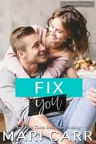 Fix You ebook by Mari Carr