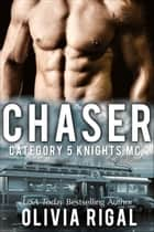 Chaser - Category 5 Knights MC ebook by Olivia Rigal