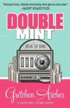 DOUBLE MINT ebook by Gretchen Archer