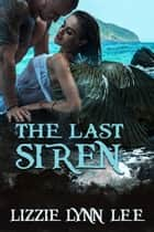 The Last Siren ebook by Lizzie Lynn Lee