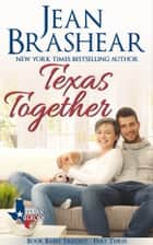 Texas Together - Book Babes Trilogy Part Three ebook by Jean Brashear