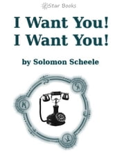 I Want You I Want You ebook by Solomon Scheele