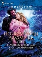 Holiday with a Vampire - Christmas Cravings\Fate Calls ebook by Maureen Child, Caridad Pineiro