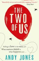 The Two of Us ebook by Andy Jones
