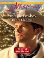 Yuletide Cowboy (Mills & Boon Love Inspired) (Men of Mule Hollow, Book 3) eBook by Debra Clopton