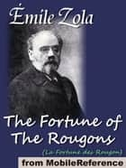 The Fortune Of The Rougons: (La Fortune Des Rougon) (Mobi Classics) ebook by Emile Zola, Ernest Alfred Vizetelly  (Translator)
