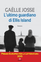 L'ultimo guardiano di Ellis Island ebook by Gaëlle Josse