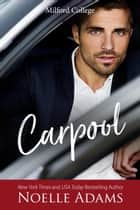 Carpool - Milford College, #1 ebook by Noelle Adams