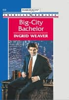 BIG-CITY BACHELOR ebook by