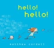 hello! hello! ebook by Matthew Cordell,Matthew Cordell