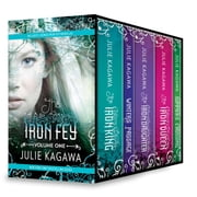 Iron Fey Series Volume 1 - The Iron King\Winter's Passage\The Iron Daughter\The Iron Queen\Summer's Crossing ebook by Julie Kagawa