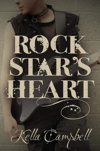 Rock Star's Heart ebook by Kella Campbell