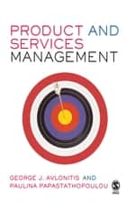 Product and Services Management ebook by Professor George J Avlonitis,Paulina Papastathopoulou