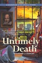 Untimely Death - A Shakespeare in the Catskills Mystery eBook by Elizabeth J. Duncan