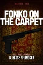 Fonko on the Carpet - Jake Fonko, #2 ekitaplar by B. Hesse Pflingger