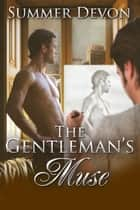 The Gentleman's Muse ebook by Summer Devon