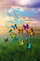 Sweet Jen ebook by Michael Jefferson