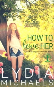 How to Love Her - McCullough Mountain ebook by Lydia Michaels