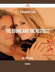 A Breath Of Fresh The Young and the Restless Air - 135 Facts ebook by Brenda Owens