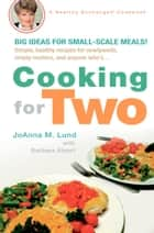 Cooking for Two ebook by Barbara Alpert, JoAnna M. Lund
