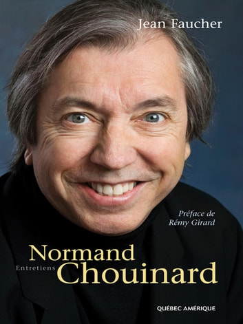 Normand Chouinard - Entretiens ebook by Jean Faucher