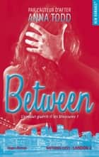 Between ebook by Anna Todd, Alexia Barat