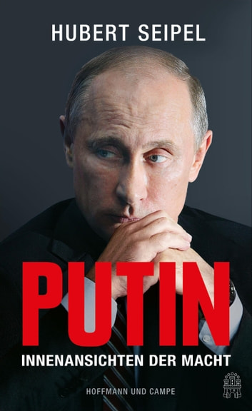 Putin - Innenansichten der Macht ebook by Hubert Seipel
