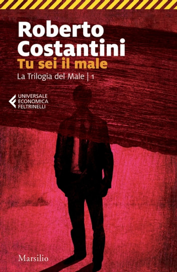 Tu sei il male - Trilogia del Male 1 ebook by Roberto Costantini