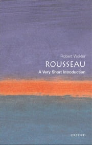 Rousseau: A Very Short Introduction ebook by Robert Wokler