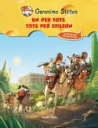 Un per tots, tots per Stilton ebook by Geronimo Stilton, David Nel·lo