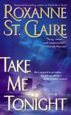 Take Me Tonight ebook by Roxanne St. Claire