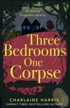 Three Bedrooms, One Corpse ebook by Charlaine Harris