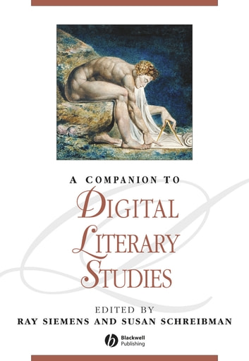A Companion to Digital Literary Studies ebook by