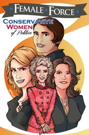 Female Force: Conservative Women of Politics ebook by N/A, Todd Tenant, Luciano Kars,...