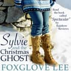 Sylvie and the Christmas Ghost audiobook by Foxglove Lee