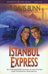 Istanbul Express (Rendezvous With Destiny Book #5) ebook by T. Davis Bunn