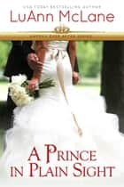A Prince in Plain Sight eBook by LuAnn McLane