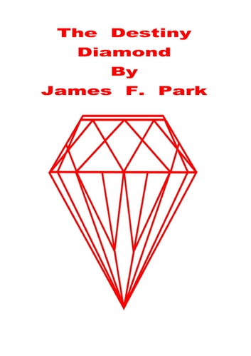 The Destiny Diamond ebook by James F. Park