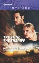 Trusting the Sheriff ebook by Janice Kay Johnson