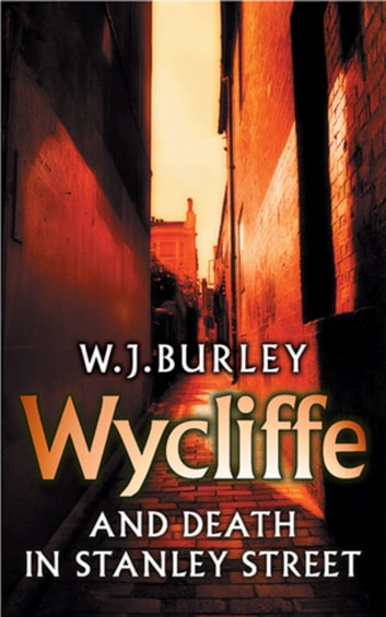 Wycliffe and Death in Stanley Street ebook by W.J. Burley