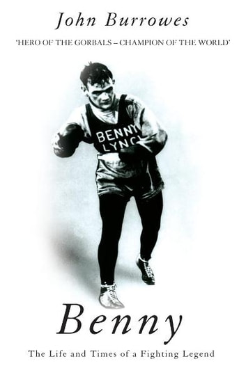 Benny - The Life And Times Of A Fighting Legend ebook by John Burrowes