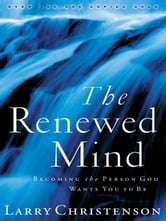 The Renewed Mind - Becoming the Person God Wants You to Be ebook by Larry Christenson