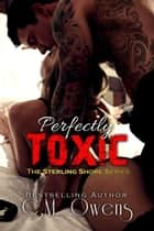 Perfectly Toxic - The Sterling Shore Series, #9 ekitaplar by C.M. Owens