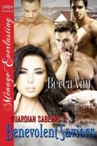 Guardian Sabears 1: Benevolent Saviors ebook by Becca Van
