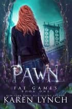 Pawn ebook by Karen Lynch