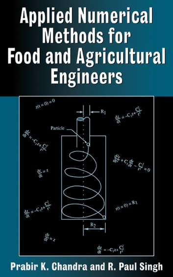 Applied Numerical Methods for Food and Agricultural Engineers ebook by Prabir K. Chandra,R. Paul Singh