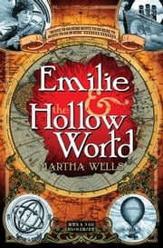 Emilie and the Hollow World ebook by Martha Wells