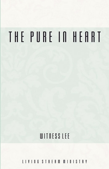 The Pure in Heart 電子書 by Witness Lee