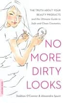 No More Dirty Looks ebook by Siobhan O'Connor,Alexandra Spunt